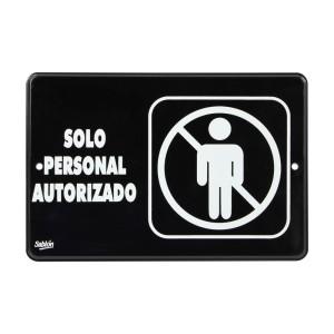"SEÑALIZACION SABLON 7939 22.8X15.2CM. ""SOLO PERSONAL AUTORIZADO"""